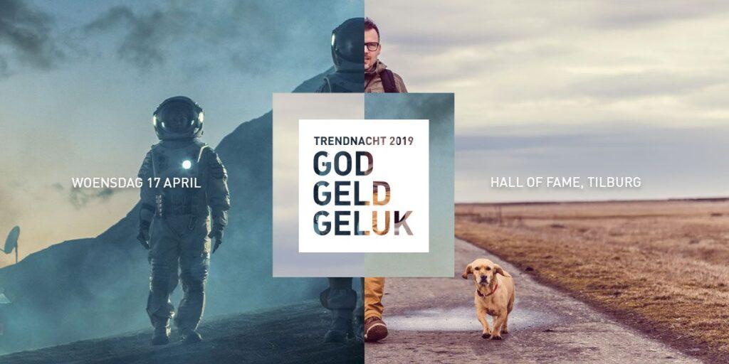 Trendnacht 2019   God, Geld, Geluk